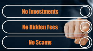 No investments or hidden fees